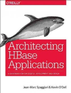 Architecting Hbase Applications: A Guidebook for Successful Development and Design (Paperback)