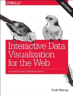 Interactive Data Visualization for the Web: An Introduction to Designing With D3 (Paperback)