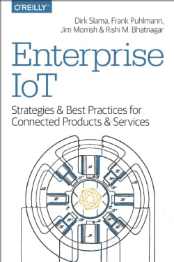 Enterprise IoT: Strategies & Best Practices for Connected Products & Services (Paperback)