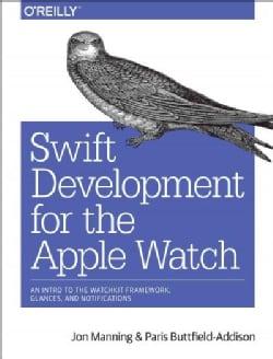 Swift Development for the Apple Watch (Paperback)