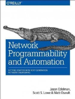Network Programmability and Automation: Skills for the Next-generation Network Engineer (Paperback)