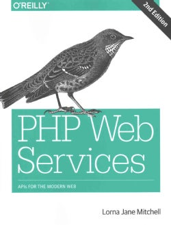 PHP Web Services: APIs for the Modern Web (Paperback)