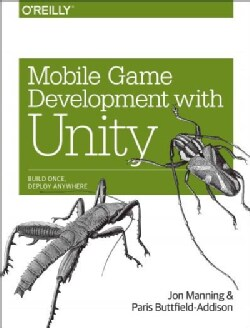 Mobile Game Development With Unity: Build Once, Deploy Anywhere (Paperback)