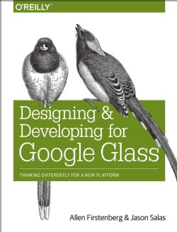 Designing and Developing for Google Glass (Paperback)