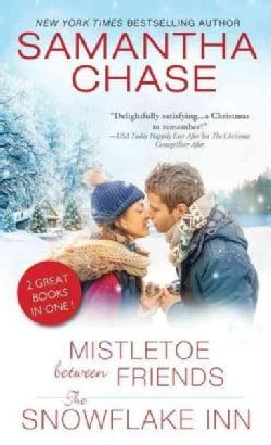 Mistletoe Between Friends / the Snowflake Inn (Paperback)