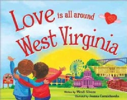 Love Is All Around West Virginia (Hardcover)