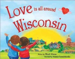 Love Is All Around Wisconsin (Hardcover)