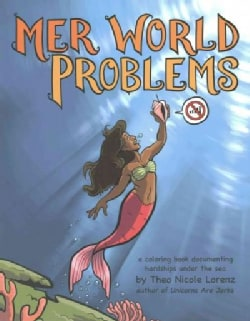 Mer World Problems: A Coloring Book Documenting Hardships Under the Sea (Paperback)