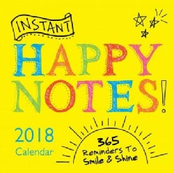 Instant Happy Notes 2018 Calendar: 365 Reminders to Smile and Shine! (Calendar)