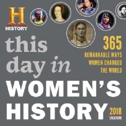 This Day in Women's History 2018 Calendar: 365 Remarkable Ways Women Changed the World (Calendar)