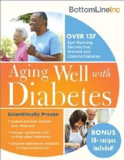 Aging Well With Diabetes: 146 Eye-opening (And Scientifically Proven) Secrets That Prevent and Control Diabetes (Paperback)