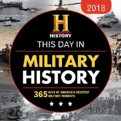This Day in Military History 2018 Calendar: 365 Days of America's Greatest Military Moments (Calendar)