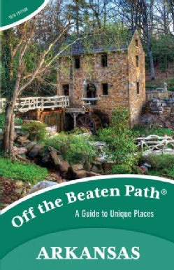 Off the Beaten Path Arkansas: A Guide to Unique Places (Paperback)