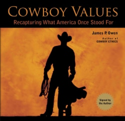 Cowboy Values: Recapturing What America Once Stood for (Hardcover)