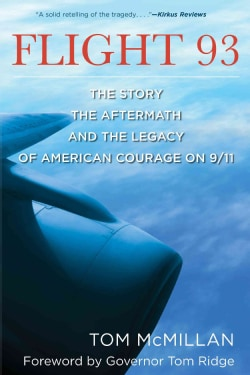 Flight 93: The Story, the Aftermath, and the Legacy of American Courage on 9/11 (Paperback)
