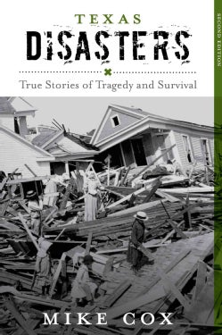 Texas Disasters: True Stories of Tragedy and Survival (Paperback)