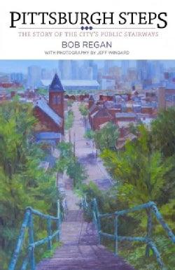 Pittsburgh Steps: The Story of the City's Public Stairways (Paperback)