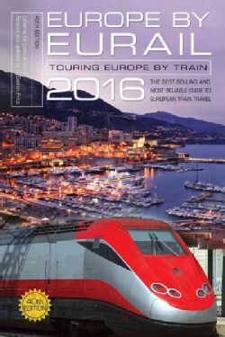 Europe by Eurail 2016: Touring Europe by Train (Paperback)