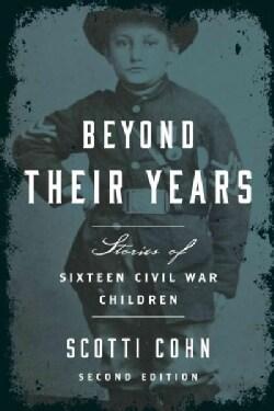 Beyond Their Years: Stories of Sixteen Civil War Children (Paperback)