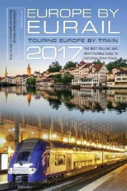 Europe by Eurail 2017: Touring Europe by Train (Paperback)