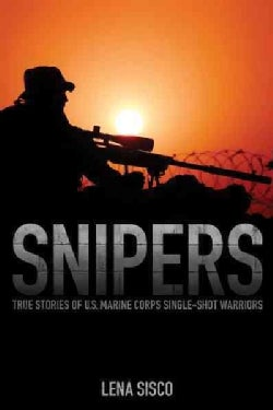 Marine Scout Snipers: True Stories from U.S. Marine Corps Snipers (Paperback)
