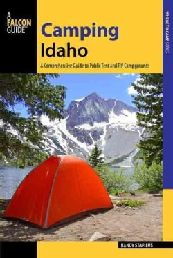 A Falcon Guide Camping Idaho: A Comprehensive Guide to Public Tent and Rv Campgrounds (Paperback)