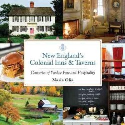 New Englands Colonial Inns and Taverns: Centuries of Yankee Fare and Hospitality (Paperback)