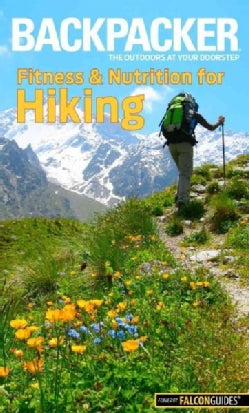 Backpacker Fitness & Nutrition for Hiking (Paperback)