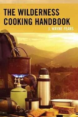 The Wilderness Cooking Handbook (Paperback)