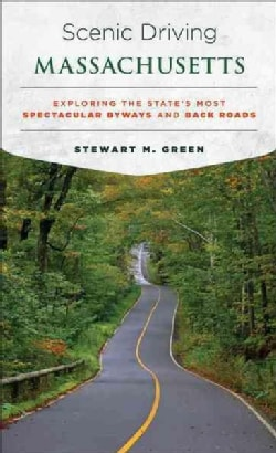 Scenic Driving Massachusetts: Exploring the State's Most Spectacular Byways and Back Roads (Paperback)