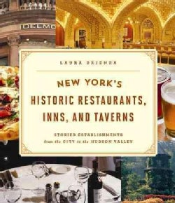 New York's Historic Restaurants, Inns, and Taverns: Storied Establishments from the City to the Hudson Valley (Paperback)
