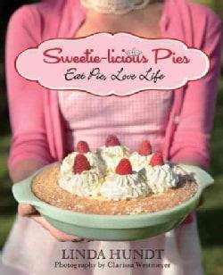 Sweetie-Licious Pies: Eat Pie, Love Life (Paperback)