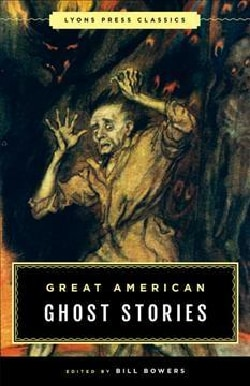 Great American Ghost Stories: Lyons Press Classics (Paperback)