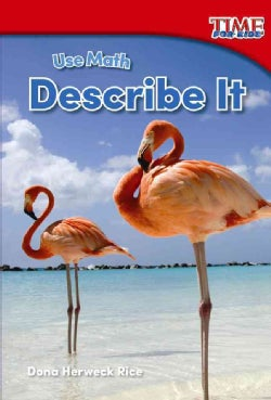 Use Math: Describe It (Paperback)