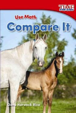Use Math: Compare It (Paperback)