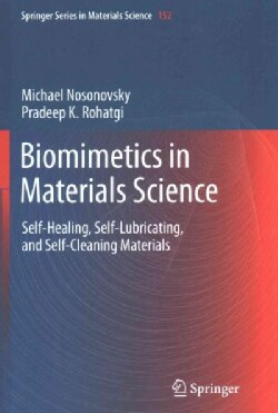 Biomimetics in Materials Science: Self-Healing, Self-Lubricating, and Self-Cleaning Materials (Paperback)