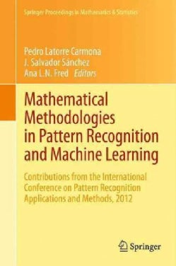 Mathematical Methodologies in Pattern Recognition and Machine Learning: Contributions from the International Conf... (Paperback)