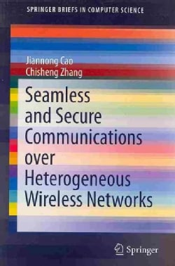 Seamless and Secure Communications over Heterogeneous Wireless Networks (Paperback)