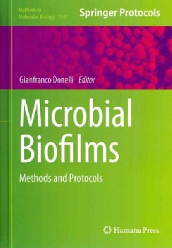Microbial Biofilms: Methods and Protocols (Hardcover)