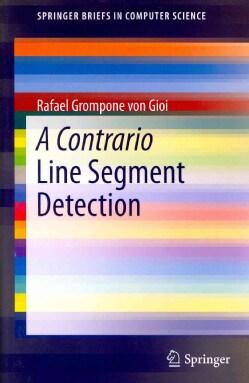 A Contrario Line Segment Detection (Paperback)