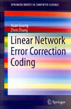 Linear Network Error Correction Coding (Paperback)