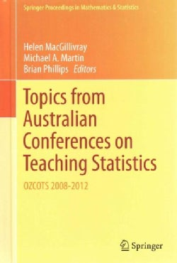 Topics from Australian Conferences on Teaching Statistics: Ozcots 2008-2012 (Hardcover)