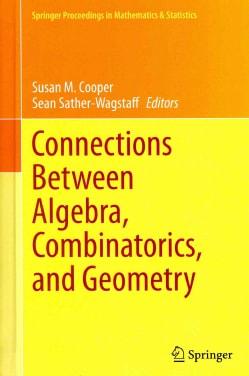 Connections Between Algebra, Combinatorics, and Geometry (Hardcover)