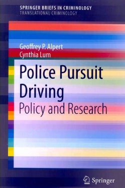 Police Pursuit Driving: Policy and Research (Paperback)