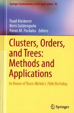 Clusters, Orders, and Trees: Methods and Applications: In Honor of Boris Mirkin's 70th Birthday (Hardcover)