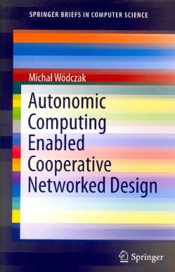 Autonomic Computing Enabled Cooperative Networked Design (Paperback)