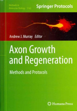 Axon Growth and Regeneration: Methods and Protocols (Hardcover)