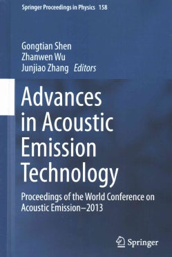 Advances in Acoustic Emission Technology: Proceedings of the World Conference on Acoustic Emission2013 (Hardcover)