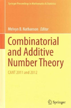 Combinatorial and Additive Number Theory: Cant 2011 and 2012 (Hardcover)
