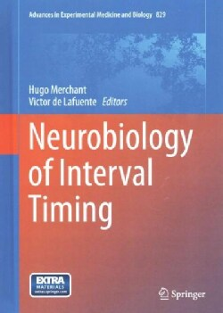 Neurobiology of Interval Timing (Hardcover)